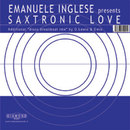 Saxtronic Love/Emanuele Inglese