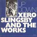 Up down/Xero Slingsby and the works