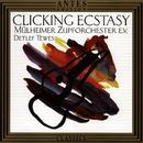 Clicking Ecstasy/Muelheimer Zupforchester, Detlef Tewes