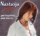 Get Together And Dance/Nastasja