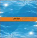Deep Feelings/Sambox