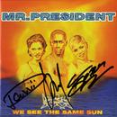 We See The Same Sun/Mr. President