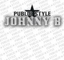 Johnny B/Public Style