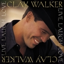 Live, Laugh, Love/Clay Walker