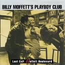 Last Exit Moffett Boulevard/Billy Moffett's Playboy Club