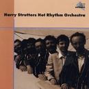 Hot Rhythm Orchestra/Harry Strutters