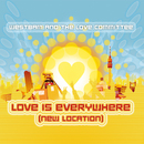 Love Is Everywhere/Westbam And The Love Committee
