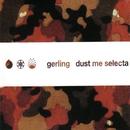Dust Me Selecta/Gerling