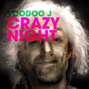 Crazy Night/Voodoo J