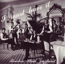 I Must Have It/Bourbon Street Jazzband