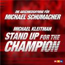Stand Up For The Champion! - Michael Schumacher/Michael Kleitman
