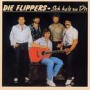 Ich halt zu Dir/Die Flippers
