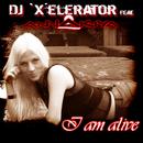 I Am Alive/DJ `X'elerator feat. Annakiya