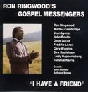 I Have A Friend/Ron Ringwood´s Gospel Messengers