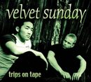 Trips On Tape/Velvet Sunday