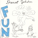 Fun/Daniel Johnston