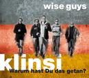 Klinsi - Warum hast Du das getan?/Wise Guys
