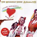 From Bulgaria With Love/The Bulgarian Voices - Angelite