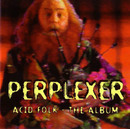 Acid Folk - The Album/Perplexer
