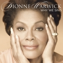 Why We Sing/Dionne Warwick