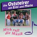 Mich ruft die Musik/Die Oststeirer mit Erni und Maria