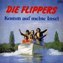 Komm auf meine Insel/Die Flippers