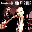 Pocaluj Mnie [Polish Edition]/Kind Of Blue