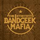 Paint Your Target/The Bandgeek Mafia