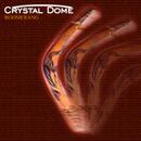 Boomerang/Crystal Dome