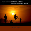 30 Minutes To Africa/Green Empathy
