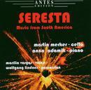 Seresta - Music from South America/Martin Merker, Anna Adamik, Marília Vargas, Wolfgang Lindner