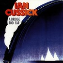 A Bridge Too Far/Ian Cussick