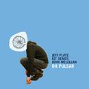 Oh Pulsar/Jeff Platz, Kit Demos, John McLellan