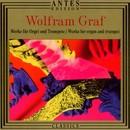 Wolfram Graf: Werke fuer Orgel solo und Trompete/Wolfram Graf: Werke fuer Orgel solo und Trompete