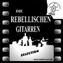 Selection/Die Rebellischen Gitarren