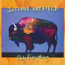 Only Everything/Juliana Hatfield
