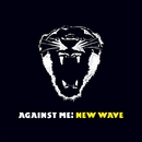 New Wave (U.S. Version)/Against Me!