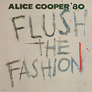 Flush The Fashion/Alice Cooper