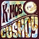 Cushdy/K-Mob