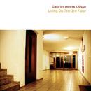 Living on the 3rd Floor/Gabriel meets Ulisse