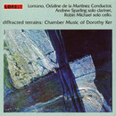 Diffracted Terrains: Chamber Music Of Dorothy Ker/Diffracted Terrains: Chamber Music Of Dorothy Ker