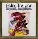 Felix Treiber: Kammermusik/Felix Treiber: Kammermusik