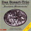 Unerhörte Meisterwerke - Historische Aufnahme 1984/Bosart-Trio