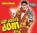 Der doofe Dom/Blötschkopp Marc Metzger