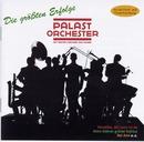 Die größten Erfolge/Palast Orchester mit seinem Sänger Max Raabe