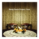 Dust/Benjy Davis Project