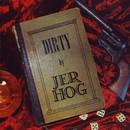 Dirty/Jerhog