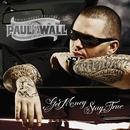 Get Money Stay True/Paul Wall