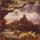 Johann Nepomuk Hummel, Carl Maria von Weber, Friedrich Kuhlau/Trio Cantabile