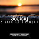 A Life So Changed/Soulcry